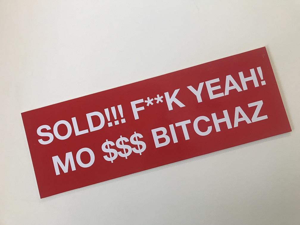 SOLD!!! F**K YEAH! MO $$$ BITCHAZ
